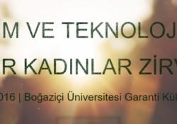 Bilim ve Teknoloji'nin Lider Kadınları Boğaziçi Üniversitesi'nde Buluşuyor!